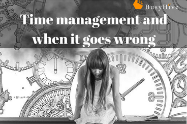Time management and when it goes wrong.